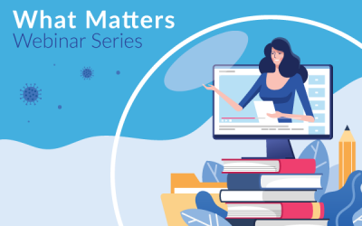 "Introducing our ""What Matters"" Webinar Series"
